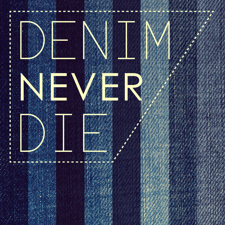denim-never-die